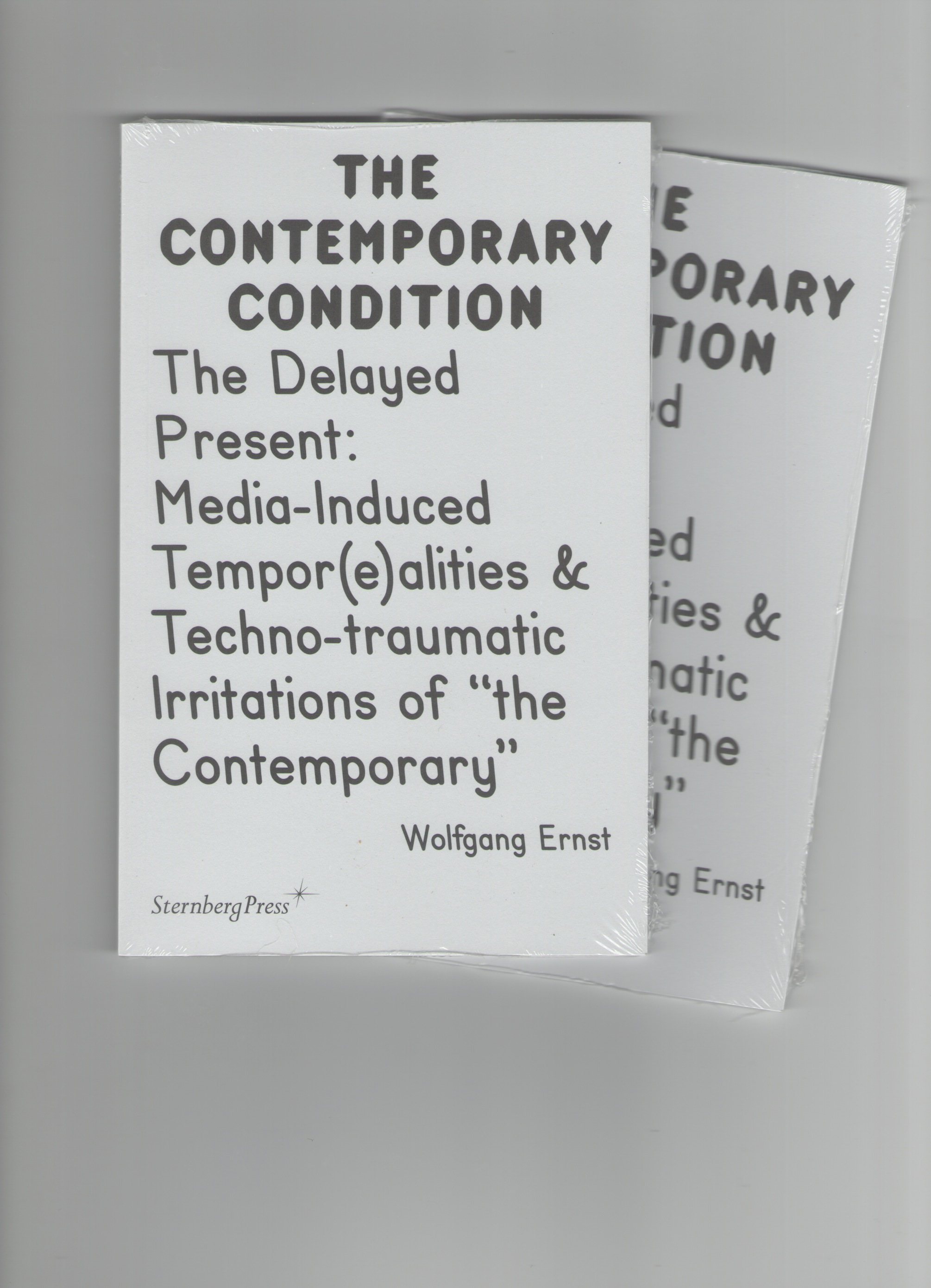 "ERNST, Wolfgang - The Contemporary Condition. The Delayed Present Media-Induced Tempor(e)alities & Techno-traumatic Irritations of ""the Contemporary"""