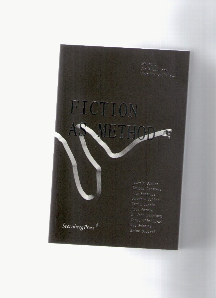 SHAW, Jon K; REEVES-EVISON, Theo (eds.) - Fiction as Method