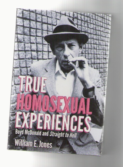 JONES, William E. - True Homosexual Experiences - Boyd McDonald and Straight to Hell