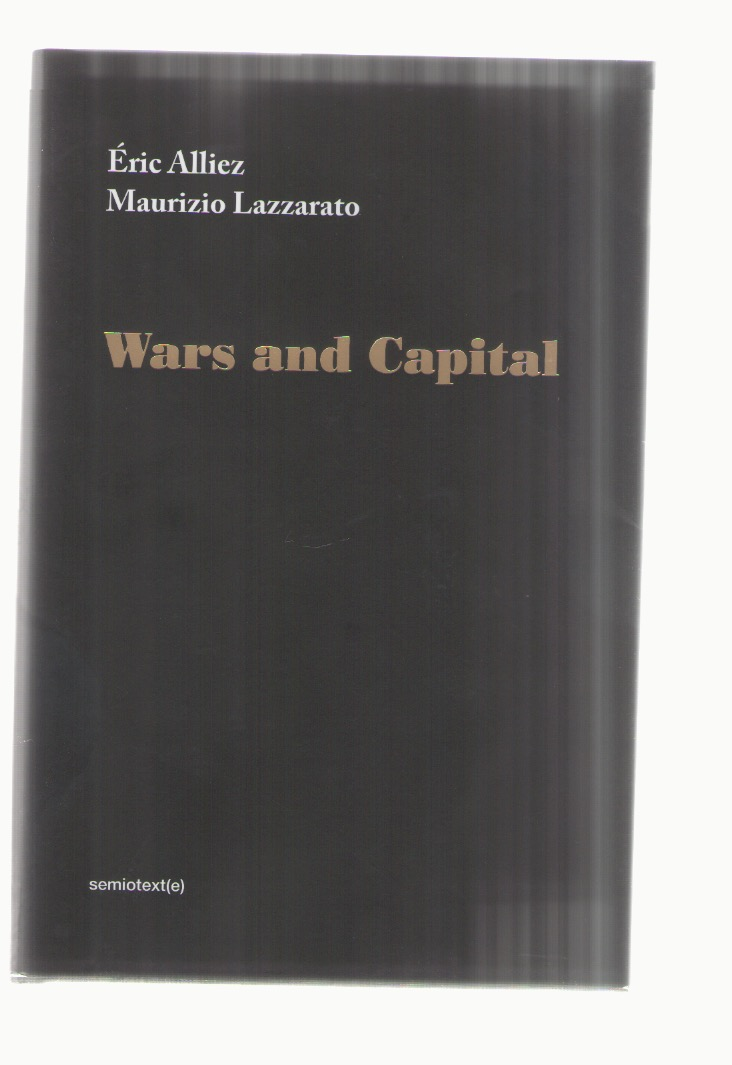 ALLIEZ, Éric; LAZZARATO, Maurizio - Wars and Capital