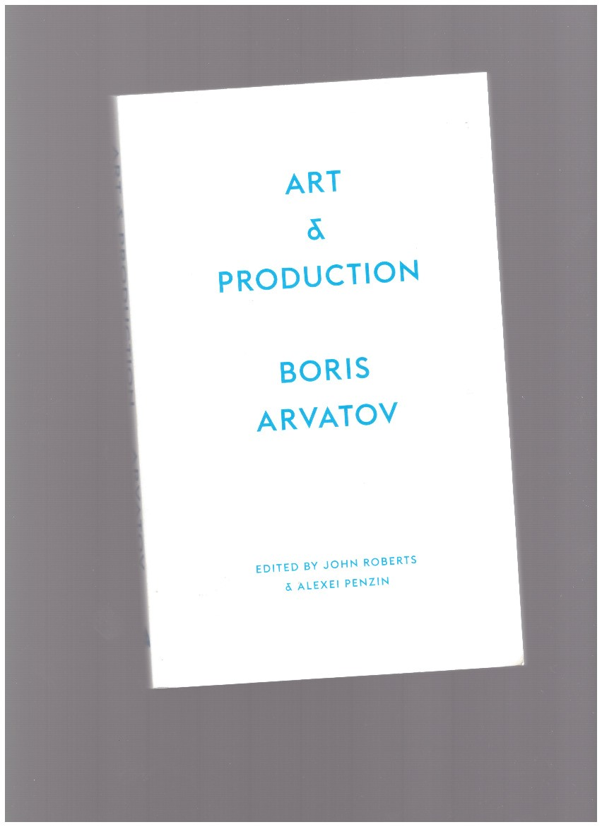 ARVATOV, Boris - Art and Production