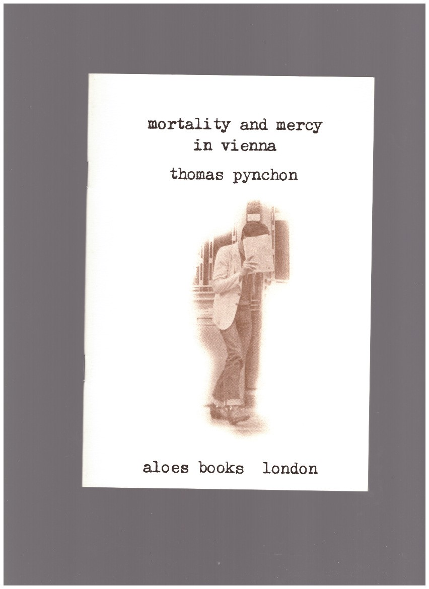 PYNCHON, Thomas - mortality and mercy in vienna