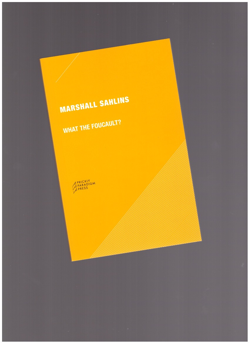SAHLINS, Marshall - What the Foucault?