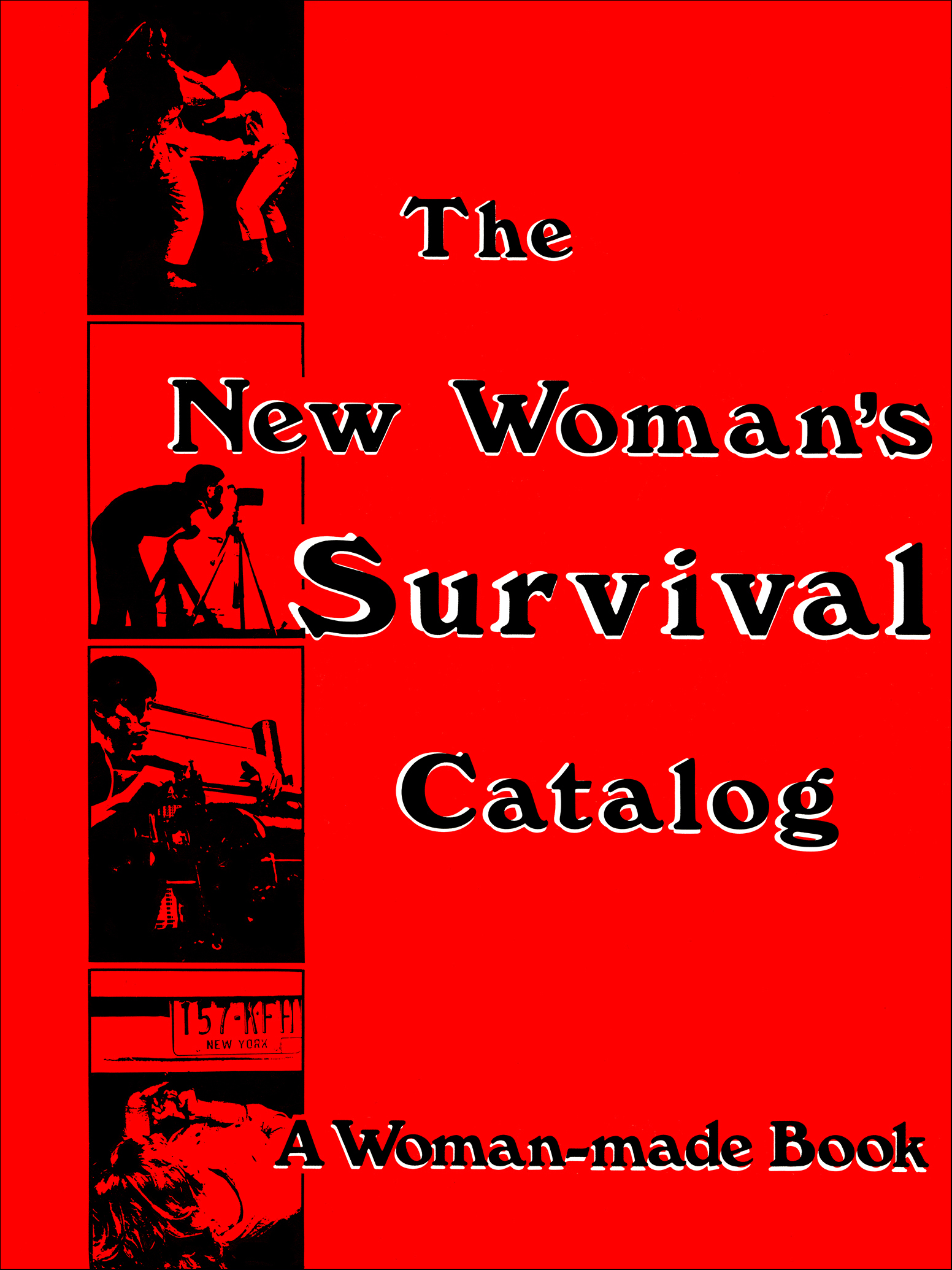 GRIMSTAD, Kirsten; RENNIE, Susan (eds.) - The New Woman's Survival Catalog