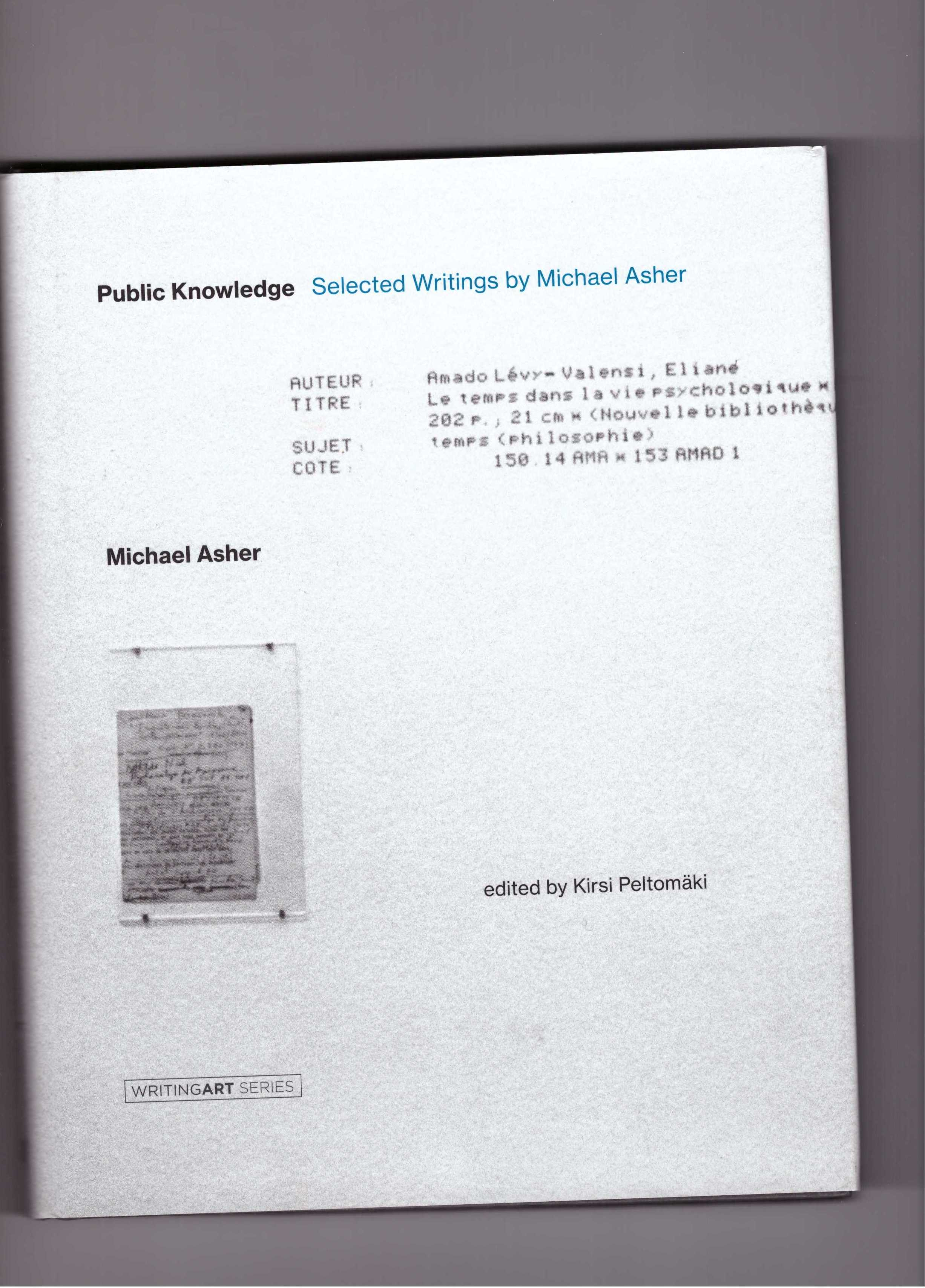 ASHER, Michael; PELTOMÄKI, Kirsi (ed.) - Public Knowledge: Selected Writings by Michael Asher