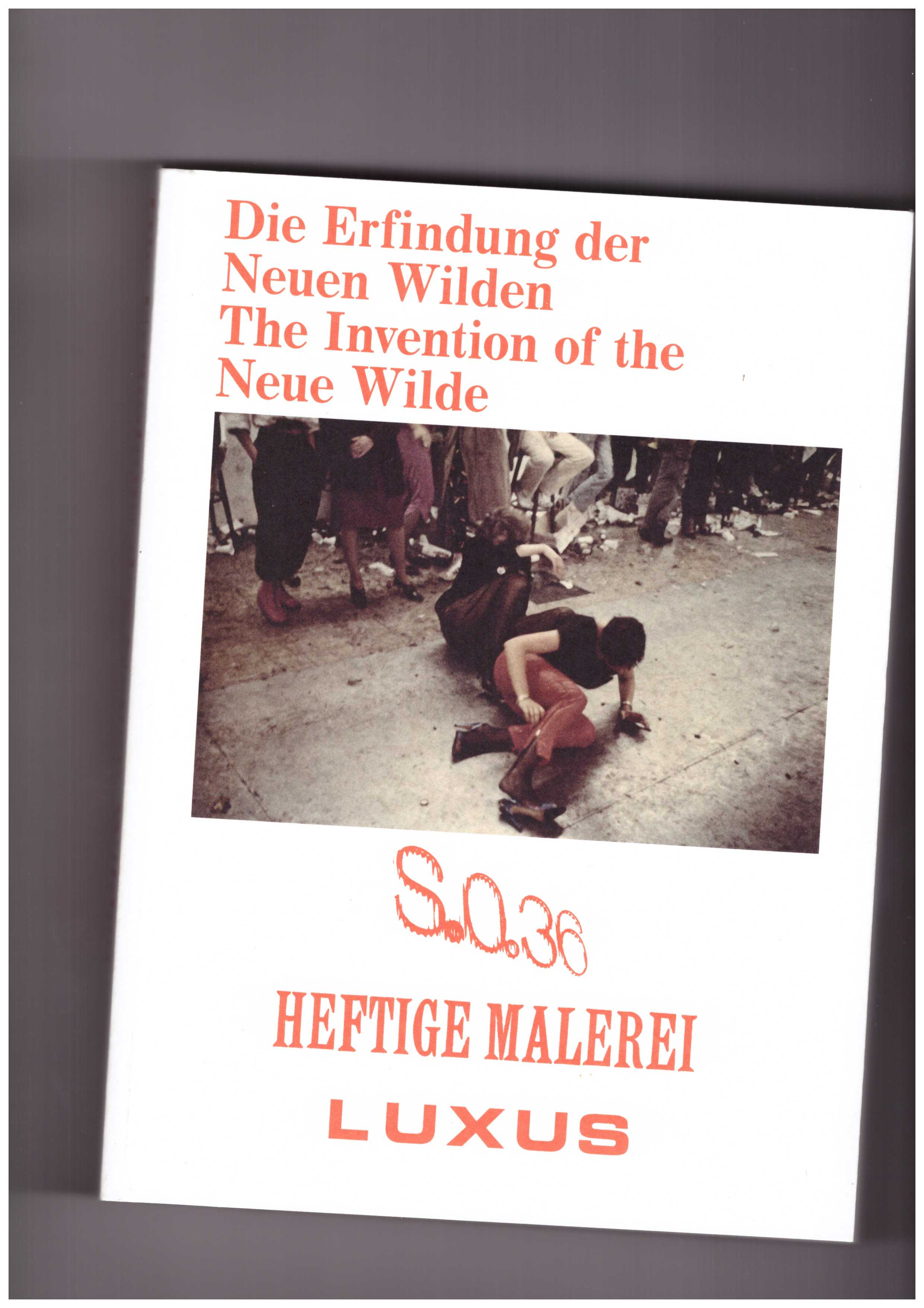 DODENHOFF, Benjamin ; HEINLEIN, Ramona  - The Invention of the Neue Wilde. Painting and Subculture Around 1980