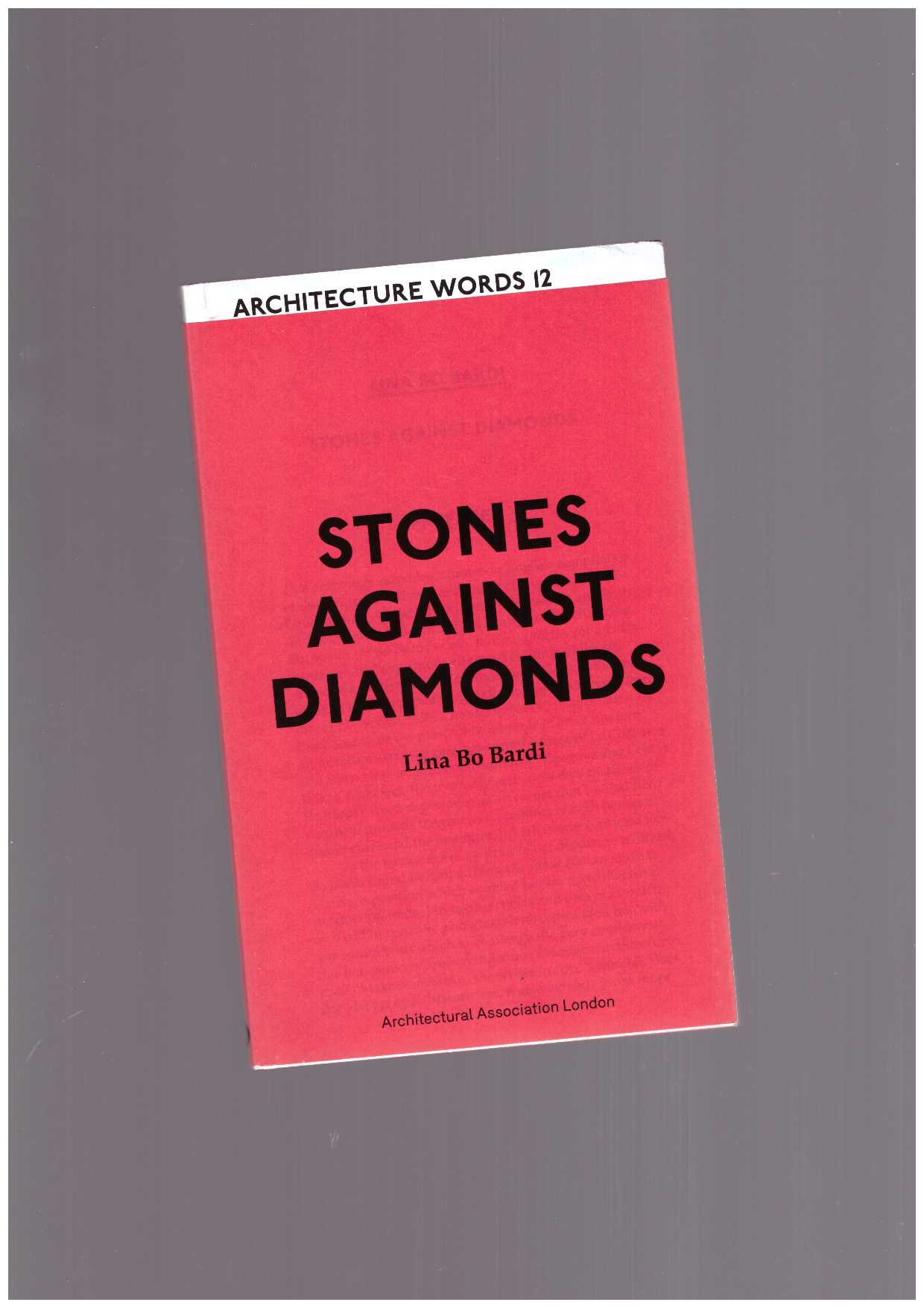 BO BARDI, Lina - Stones against diamonds