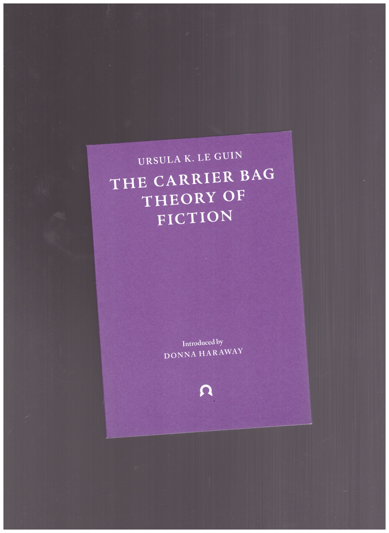 LE GUIN, Ursula K. - The Carrier Bag Theory of Fiction