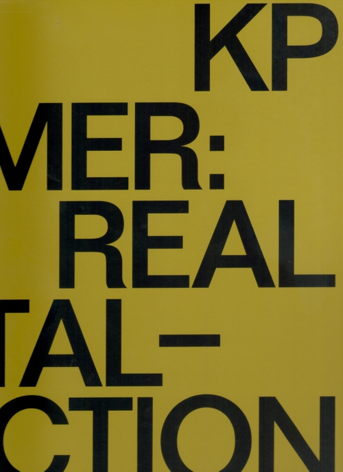 BREHMER, KP - KP BREHMER: REAL CAPITAL-PRODUCTION (Raven Row,Koenig Books)