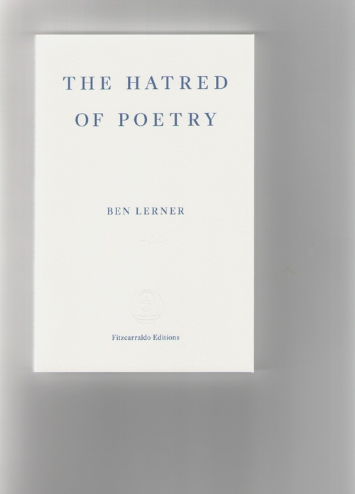 LERNER, Ben  - The hatred of poetry (Fitzcarraldo Editions)