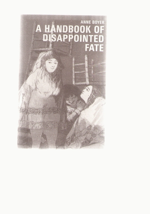 BOYER, Anne - A handbook of disappointed fate (Ugly Duckling Presse)