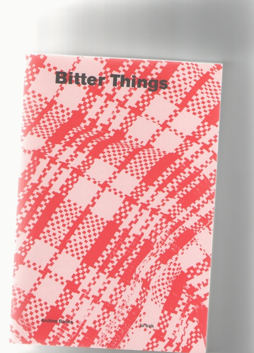 SUHR, Maike; LIPPMANN, Malve Lippmann; SUNGU, Can (eds.) - Bitter Things - Narrative and Memories of Transnational Families (Archive Books)
