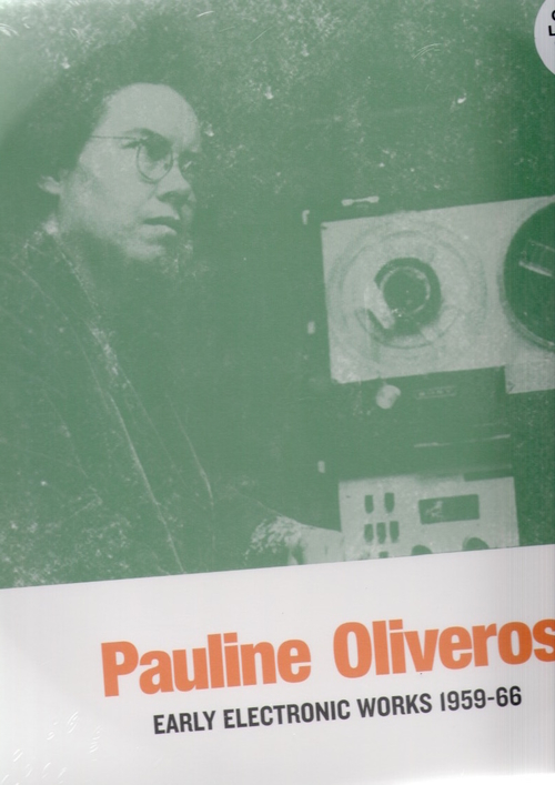 OLIVEROS, Pauline - Early Electronic Works (Sub Rosa)