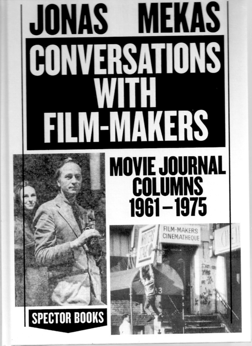 MEKAS, Jonas - Conversations with Film-Makers. Movie Journal columns 1961-1975 (Spector Books)