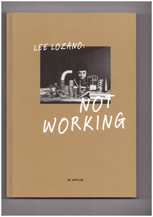 LOZANO, Lee; APPLIN, Jo (ed.) - Not Working (Yale University Press)