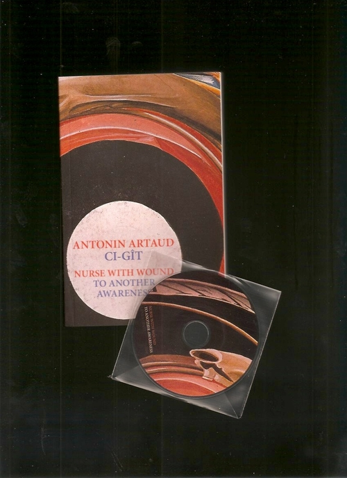 ARTAUD, Antonin; NURSE WITH WOUND - Ci-gît / To Another Awareness (Lenka Lente)