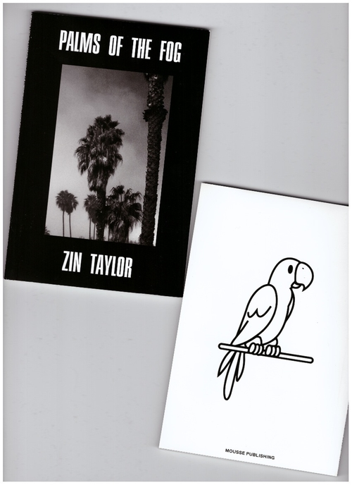TAYLOR, Zin - Palms of the Fog (Mousse Publishing)