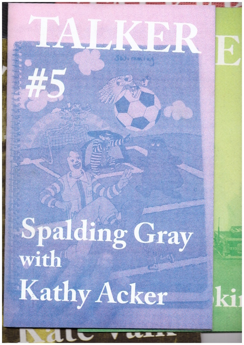 BAILEY, Giles (ed.) - Talker #5: Spalding Gray with Kathy Acker (Talker)