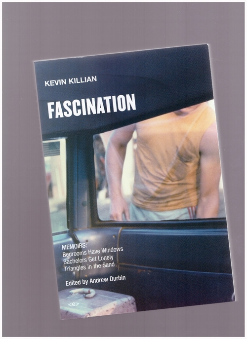 KILLIAN, Kevin - Fascination: Memoirs (Semiotext(e))