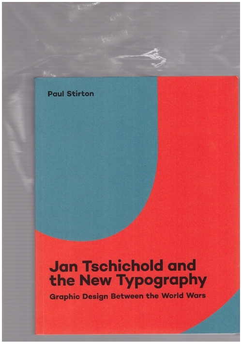 STIRTON, Paul - Jan Tschichold and the New Typography. Graphic Design Between the World Wars (CCS Bard,Yale University Press)