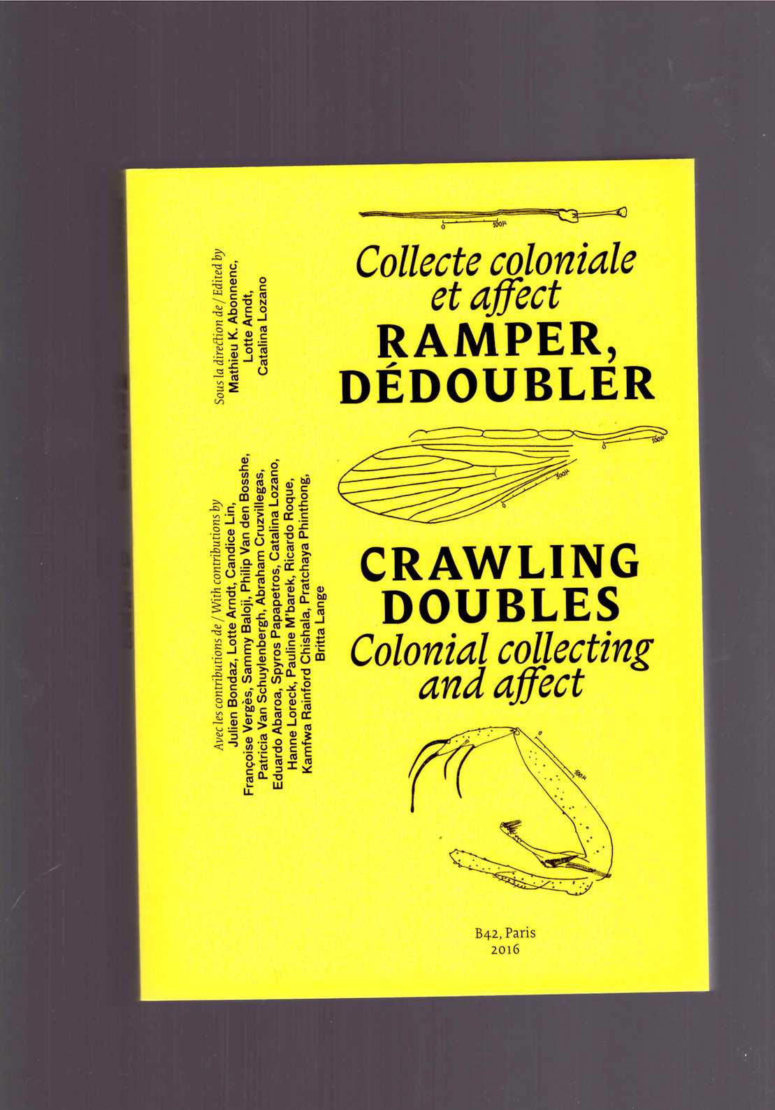 ABONNENC, Mathieu K.; ARNDT, Lotte; LOZANO, Catalina (eds.) - Ramper, Dédoubler. Collecte coloniale et affect / Crawling Doubles. Colonial collecting and affect