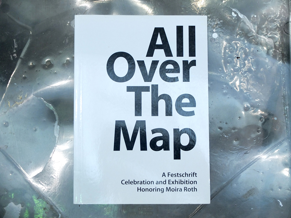 MARIE, Annika (ed.) - All Over The Map. A Festschrift Celebration and Exhibition Honoring Moira Roth