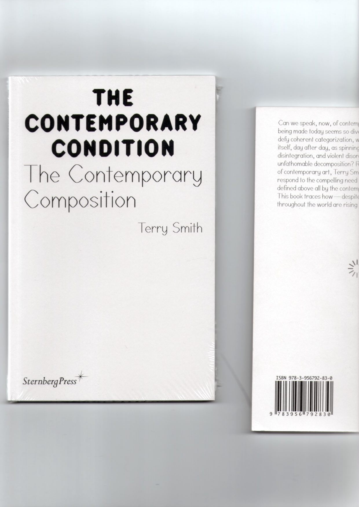 SMITH, Terry - The Contemporary Condition. The Contemporary Composition