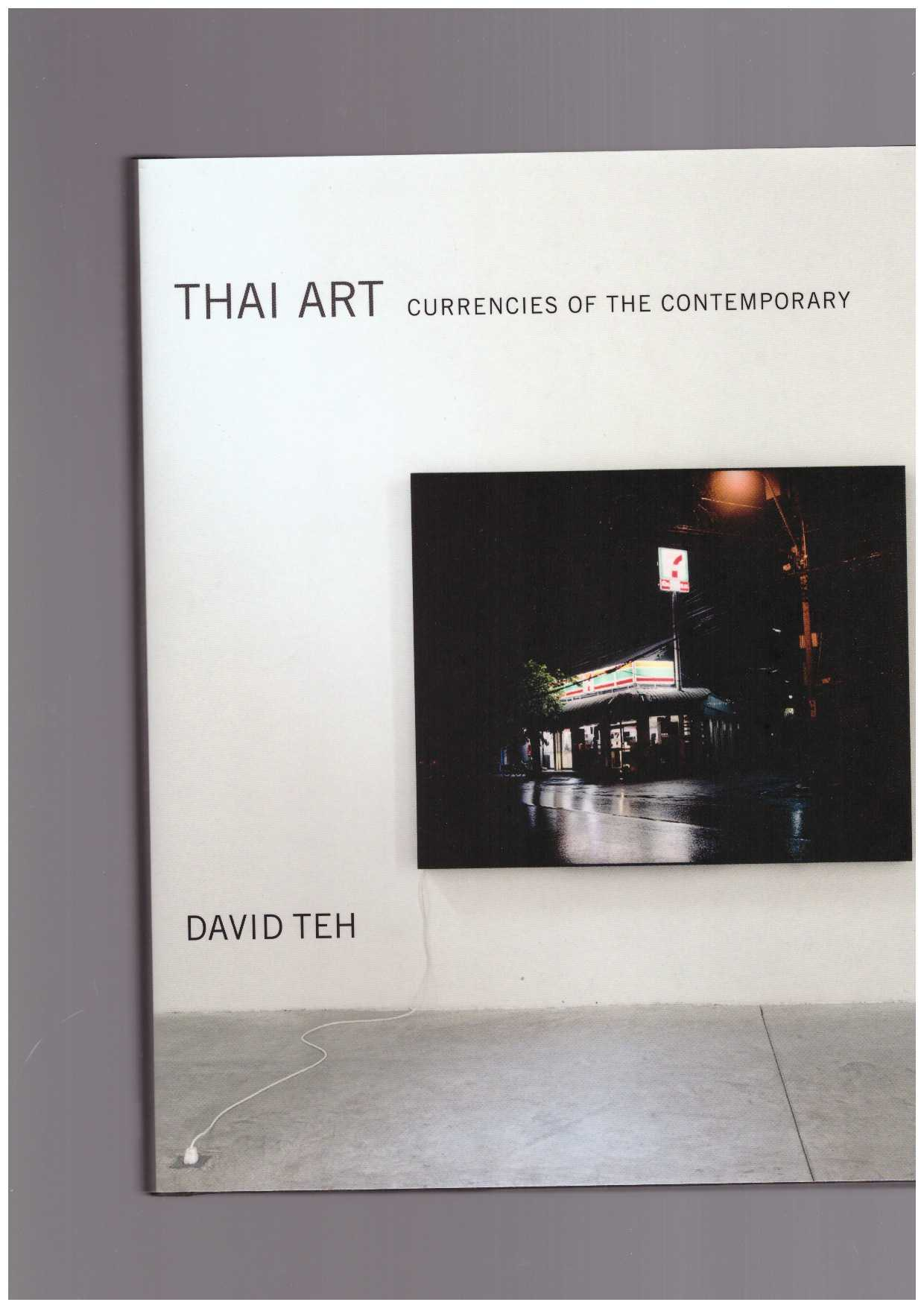 TEH, David (cur.) - Thai Art. Currencies of the Contemporary.