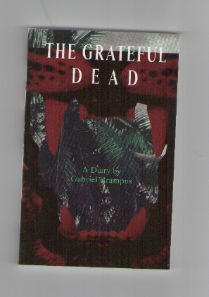 BRAEGGER, Tina - The Grateful Dead – A Diary by Gabriel Krampus
