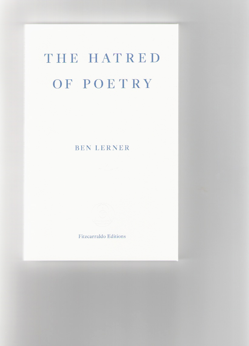 LERNER, Ben  - The hatred of poetry