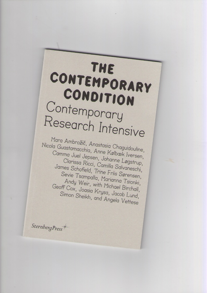 COX, Geoff; LUND, Jacob (eds.) - The Contemporary Condition. Contemporary Research Intensive