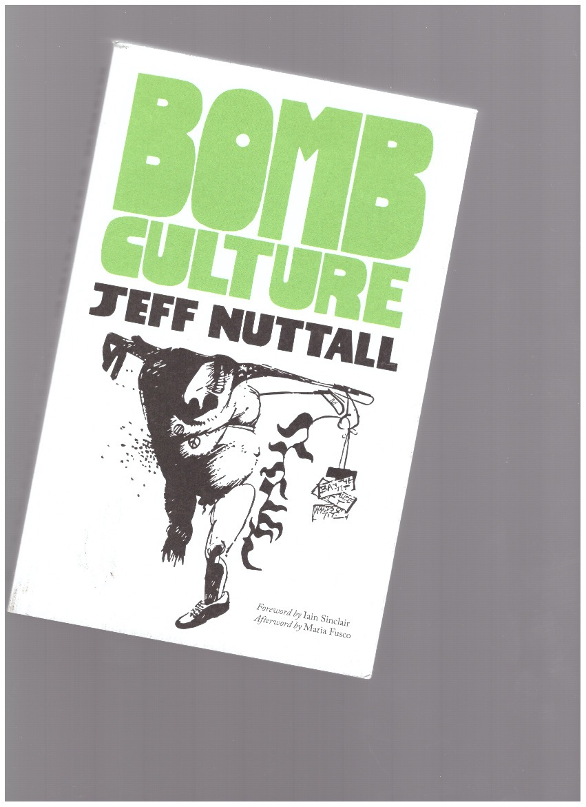 NUTTALL, Jeff - Bomb Culture