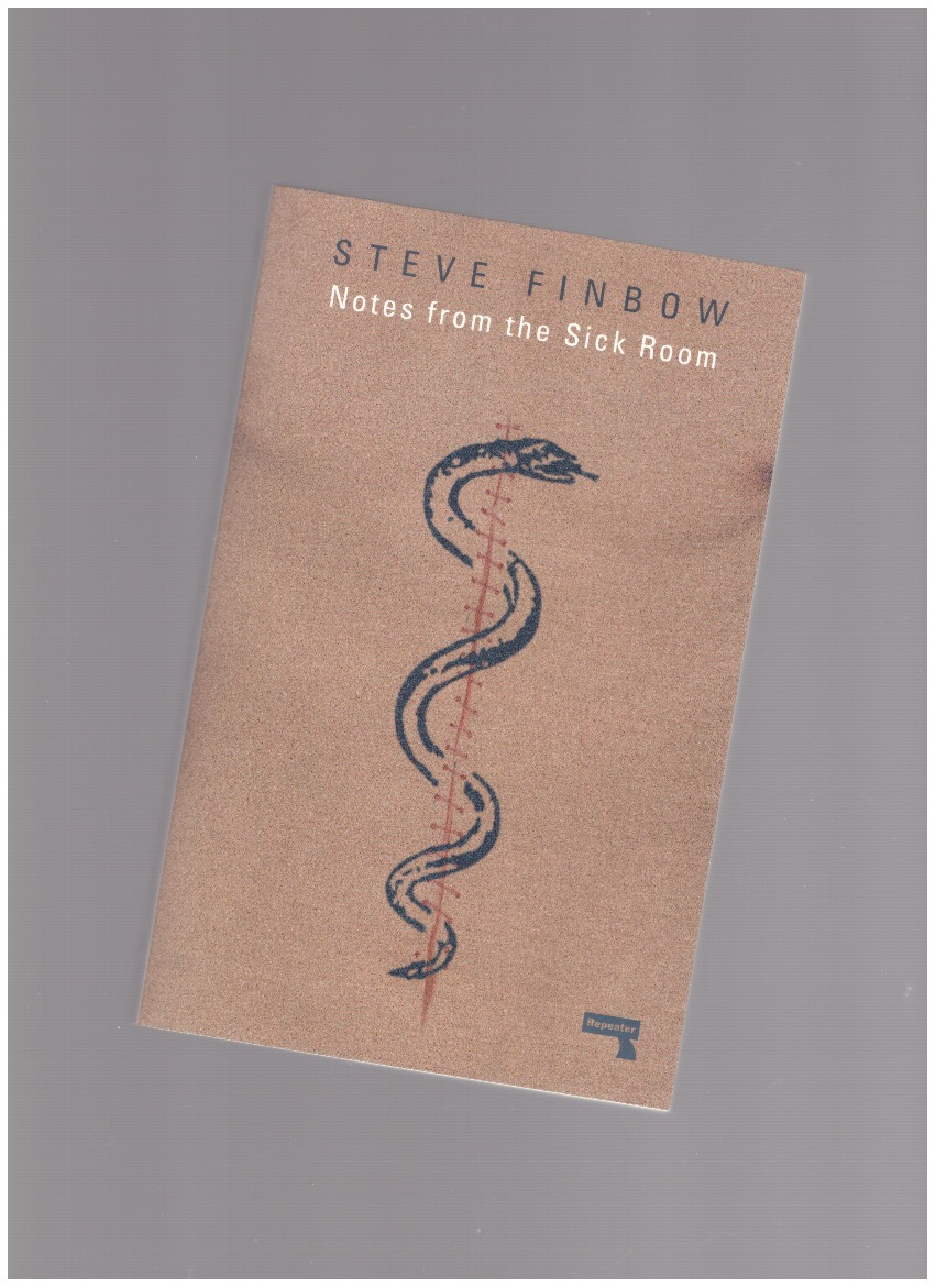 FINBOW, Steve - Notes from the Sick Room: Illness in Music, Literature and Art