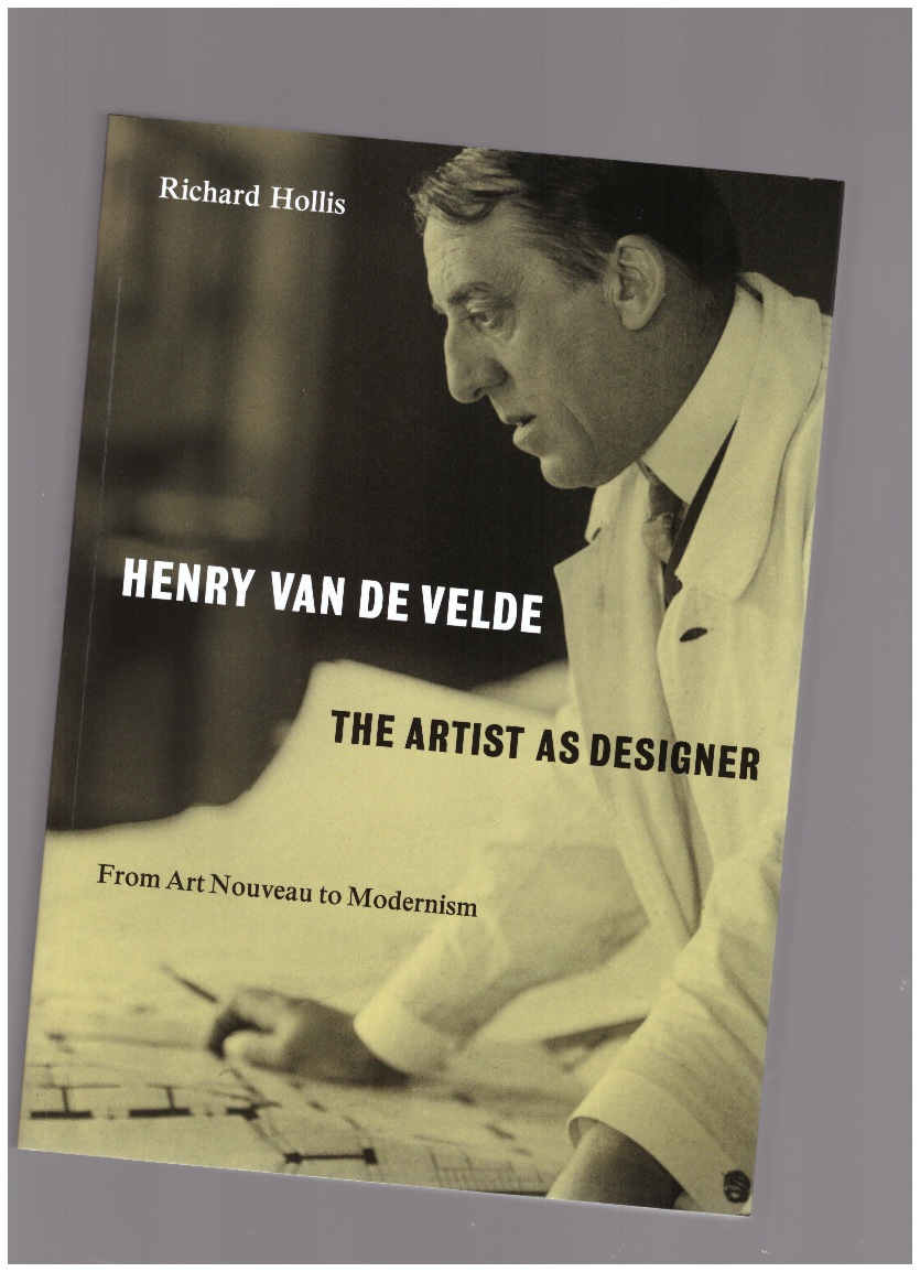 HOLLIS, Richard - Henry van de Velde: The Artist as Designer