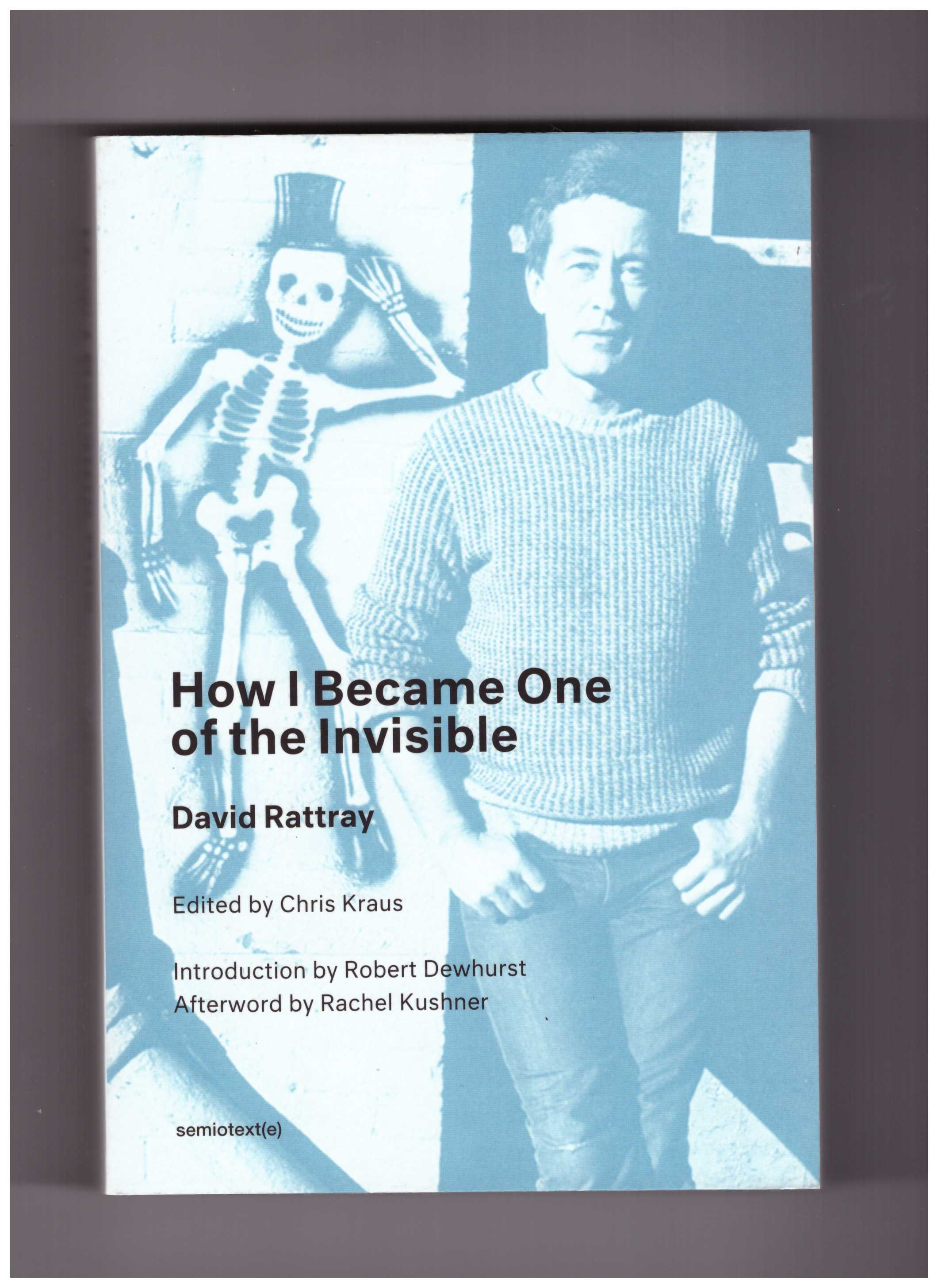 RATTRAY, David - How I Became One of the Invisible