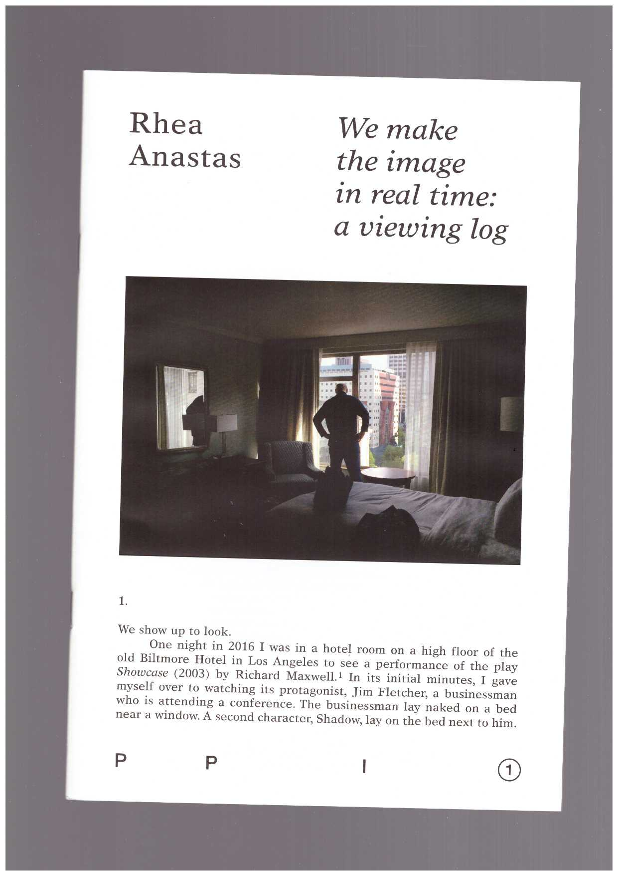 ANASTAS, Rhea - Pound Per Image #1 – We make the image in real time: a viewing log