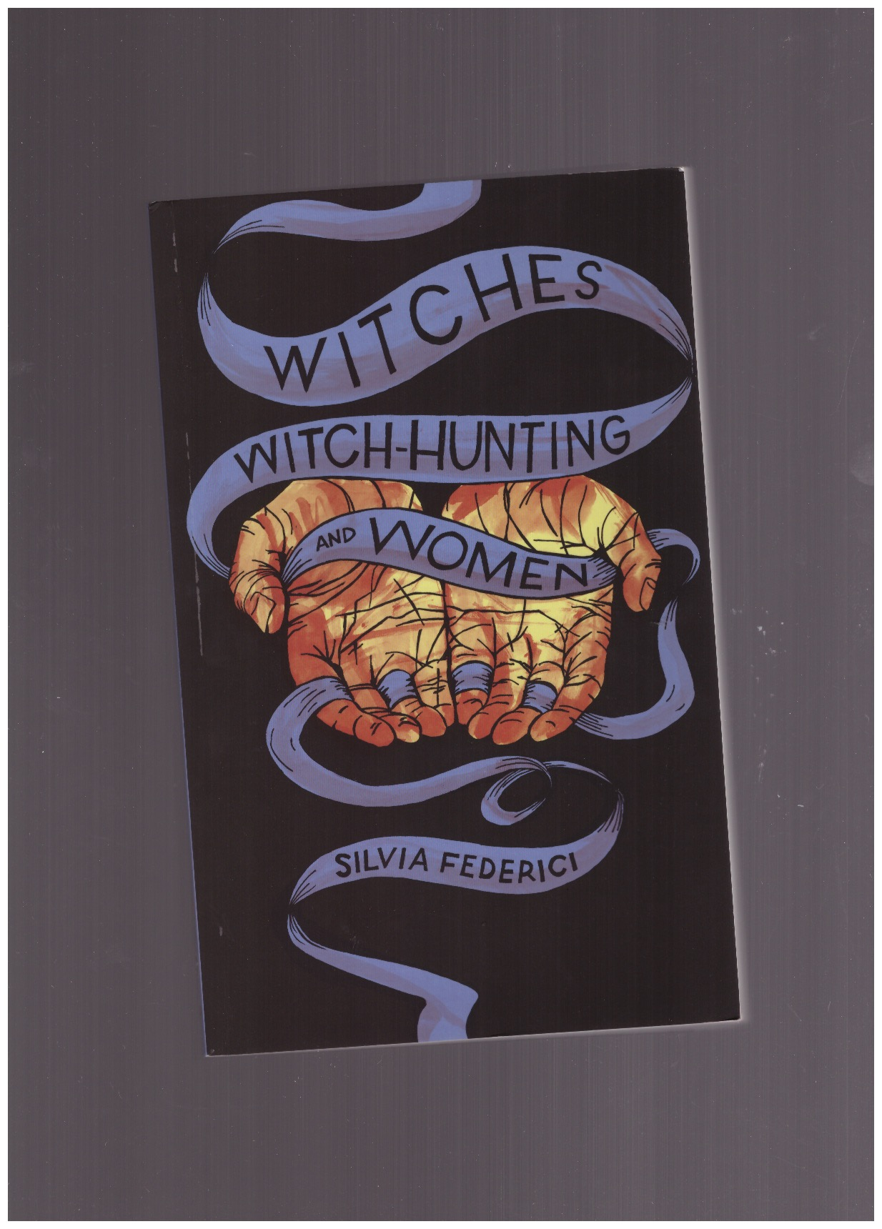 FEDERICI, Silvia - Witches, Witch-hunting and Women