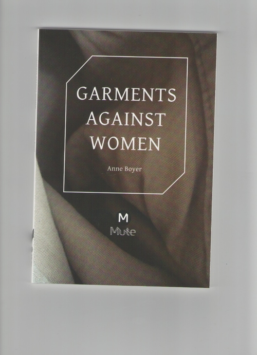 BOYER, Anne - Garments Against Women (Mute Publishing)