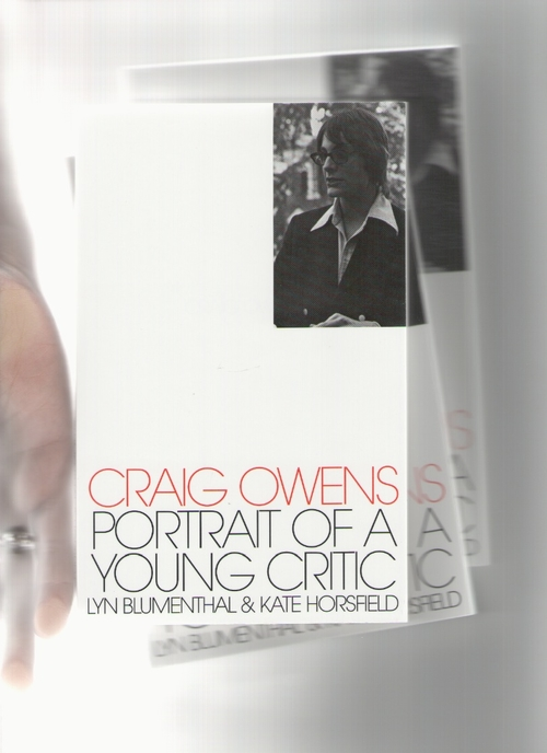 BLUMENTHAL, Lyn; HORSFIELD, Kate (eds.)  - Craig Owens: Portrait of a Young Critic (Badlands Unlimited)
