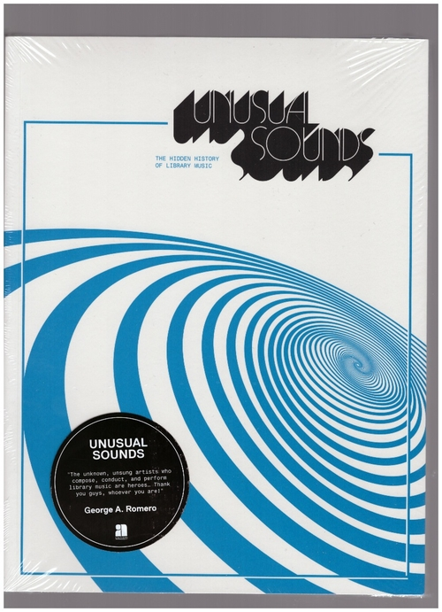HOLLANDER, David - Unusual Sounds. The Hidden History of Library Music (Anthology Editions)