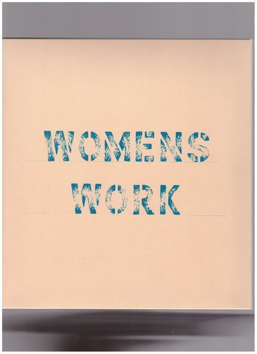 LOCKWOOD, Annea; KNOWLES, Alison (eds.) - Womens Work (Primary Information)