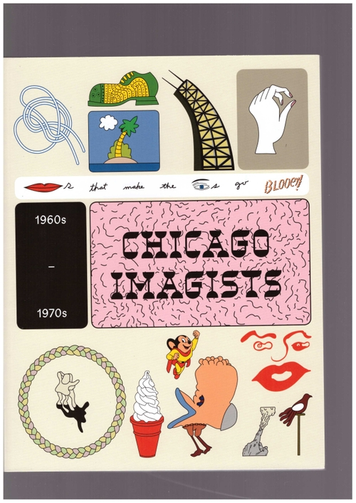 COOPER, Rosie; MC CRORY, Sarah (eds.) - Chicago Imagists 1960s - 1970s (Hayward Publishing)