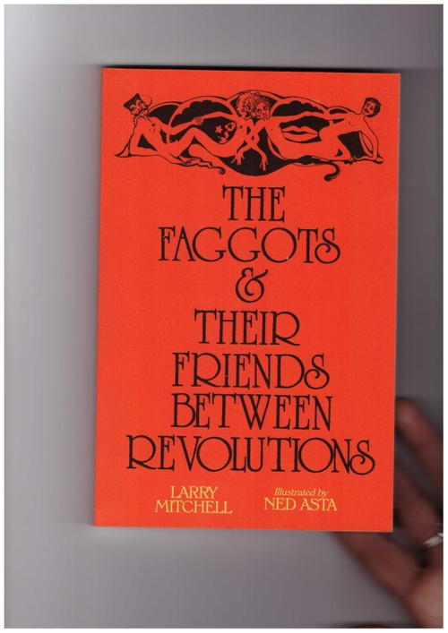 MITCHELL, Larry; ASTA, Ned - The Faggots & Their Friends Between Revolutions (Nightboat)