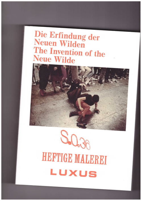 DODENHOFF, Benjamin ; HEINLEIN, Ramona  - The Invention of the Neue Wilde. Painting and Subculture Around 1980 (Verlag der Buchhandlung Walther König)