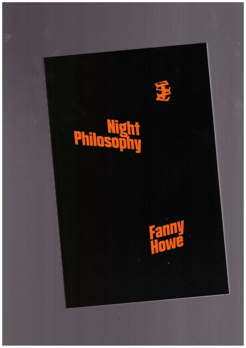HOWE, Fanny - Night Philosophy (Divided Publishing)