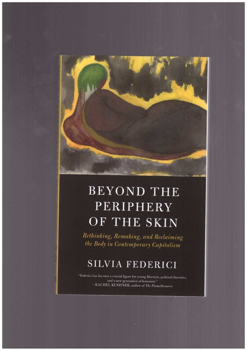 FEDERICI, Silvia - Beyond the periphery of the skin (PM Press)