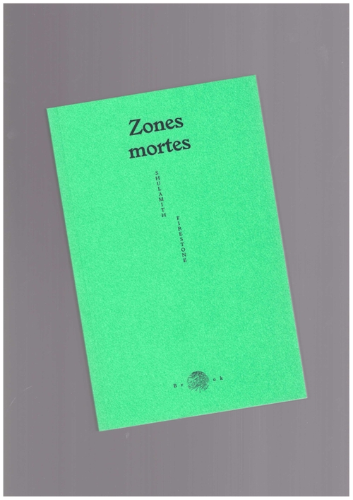 FIRESTONE, Shulamith - Zones mortes (Éditions Brook)